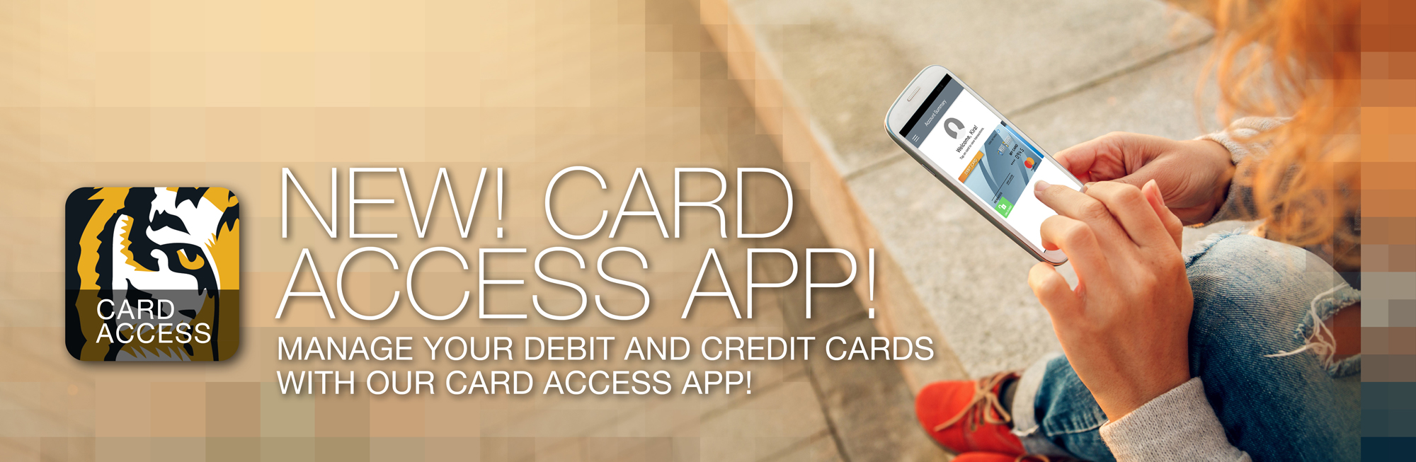 Introducing our Card Access App. Now you can manage your Tigers Community debit and credit cards from your phone.