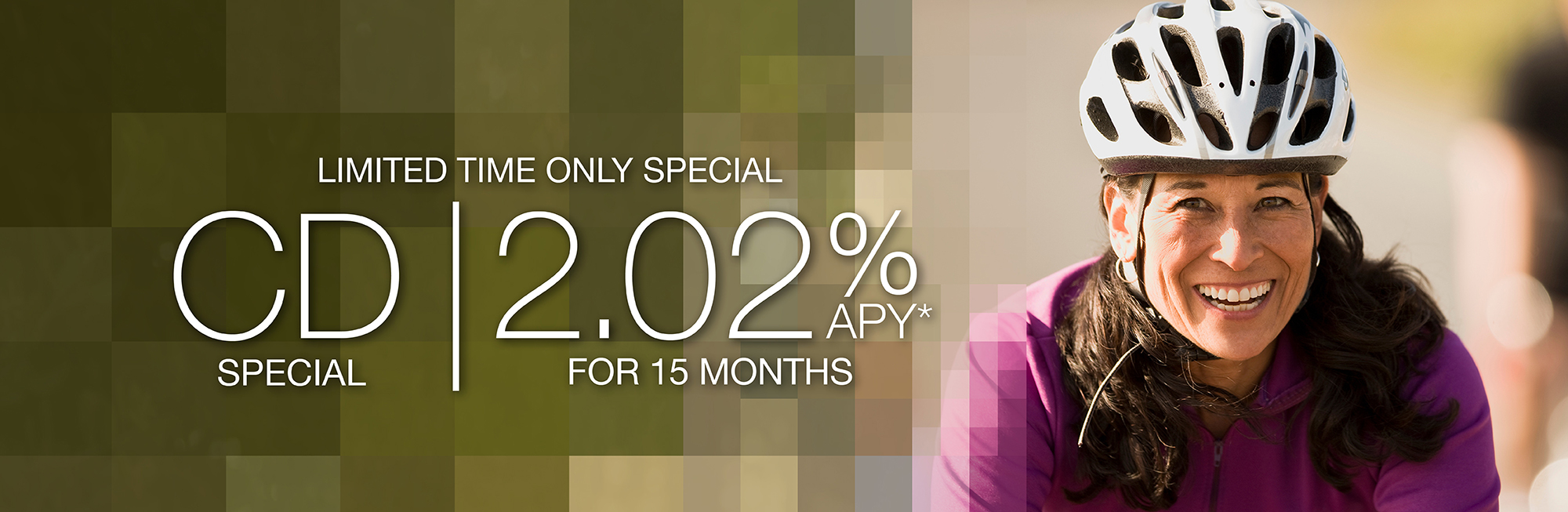 CD Special: 2.02%APY for 15 months! Click to learn about this limited time only special.