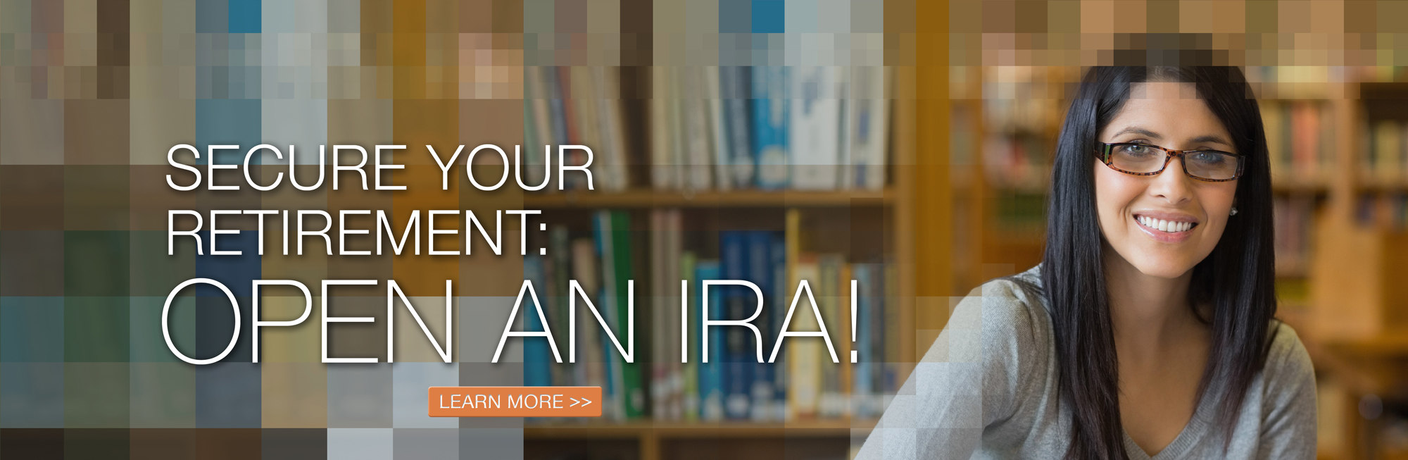Secure your retirement when you open an Individual Retirement Account (IRA). Click to learn more.