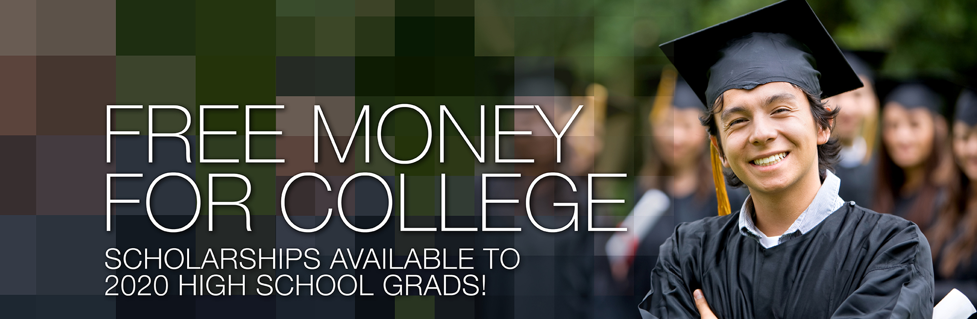 Free money for college! Scholarships available to 2020 high school grads!