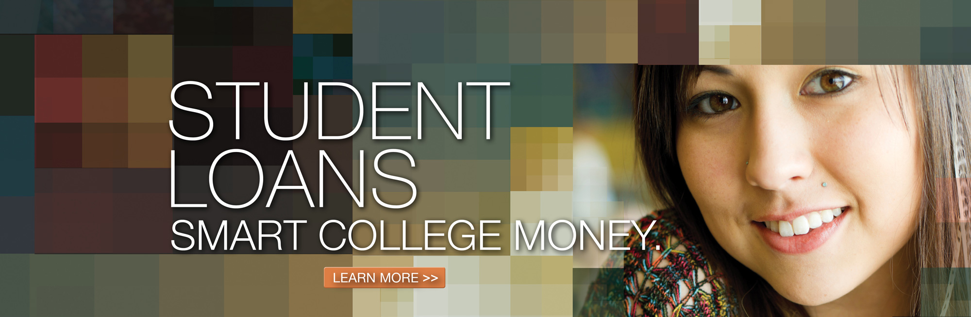 Student Loans. Borrow smart for college. Click to learn more.