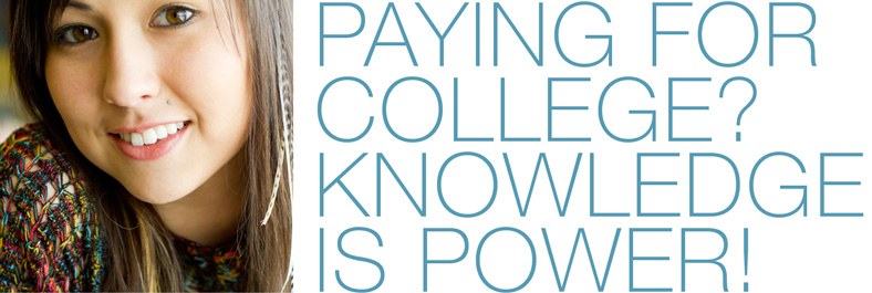 Paying for college? Knowledge is power!