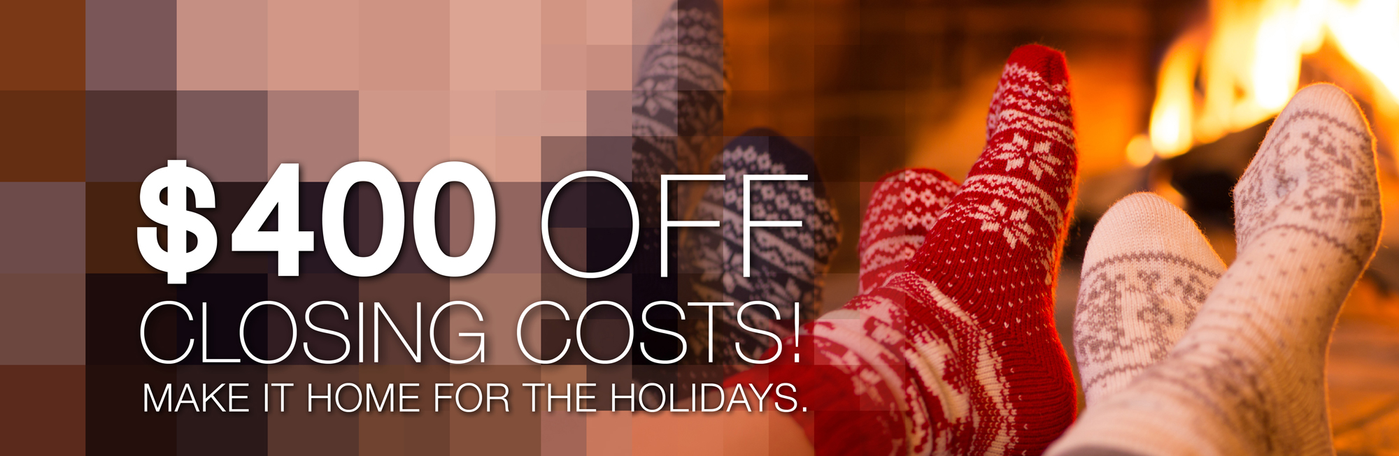 $400 off closing costs! Make it home for the holidays!