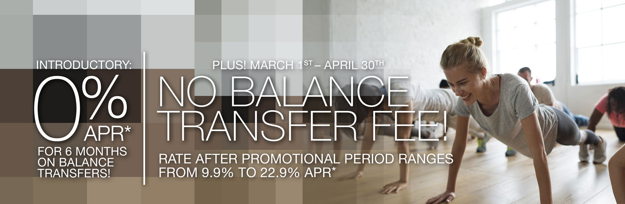 Until April 30th ENJOY No Balance Transfer Fee plus an Introductory Enjoy 0% Apr* For 6 Months On Balance Transfers*! Rate After Promotional Period Range From 9.9% To 22.9% Apr*.