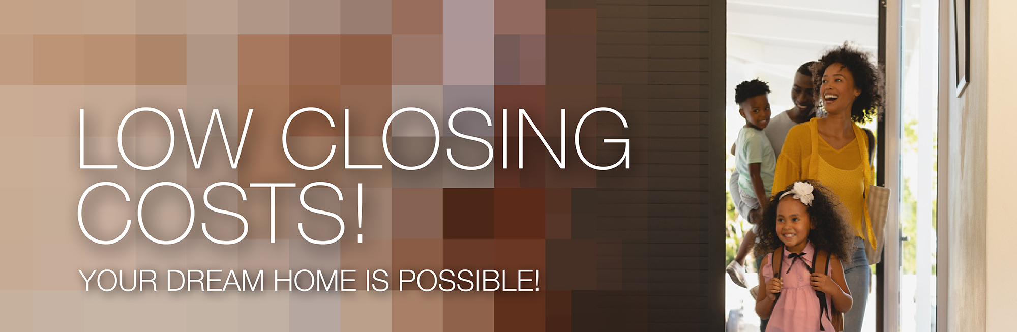 Low Closing Costs! Your Dream Home is Possible!
